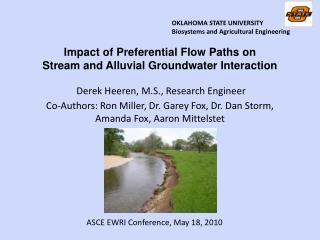 Derek Heeren, M.S., Research Engineer Co-Authors: Ron Miller, Dr. Garey Fox, Dr. Dan Storm,