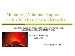 Monitoring Volcanic Eruptions with a Wireless Sensor Networks