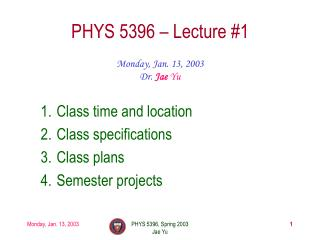 PHYS 5396 � Lecture #1
