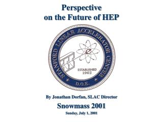 Perspective on the Future of HEP