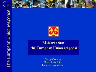 Bioterrorism:   the European Union response
