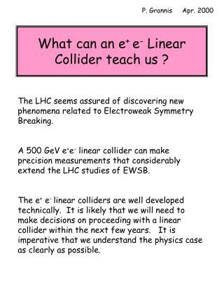 What can an e +  e -  Linear Collider teach us ?