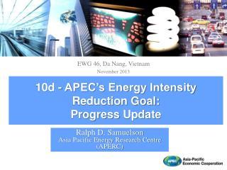 10d -  APEC's Energy Intensity Reduction Goal: Progress  Update