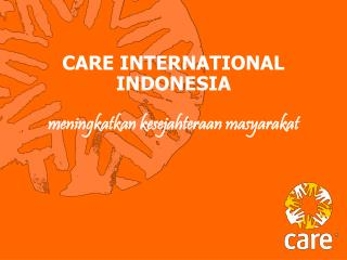 CARE INTERNATIONAL INDONESIA meningkatkan kesejahteraan masyarakat