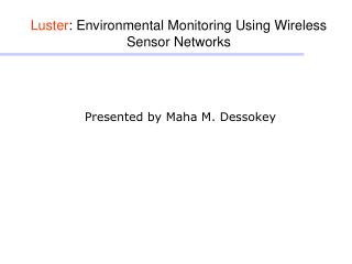 Luster : Environmental Monitoring Using Wireless Sensor Networks