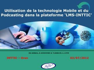 Utilisation de la technologie Mobile et du  Podcasting  dans la plateforme 'LMS-INTTIC'