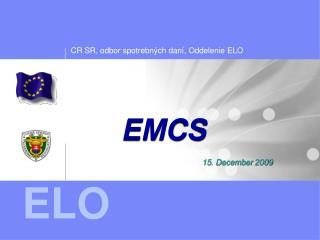 EMCS 15. December 2009