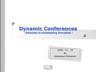 Dynamic Conferences  - Extension to Broadcasting Encryption -