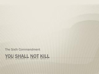 You Shall not Kill