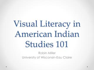 Visual Literacy in American Indian Studies 101