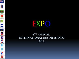 8 TH  ANNUAL  International BUSINESS EXPO 2011