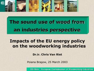 The sound use of wood from an industries perspective