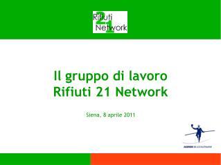 Il gruppo di lavoro Rifiuti 21 Network