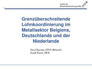 Grenzüberschreitende Lohnkoordinierung im Metallsektor Belgiens, Deutschlands und der  Niederlande