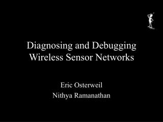 Diagnosing and Debugging Wireless Sensor Networks