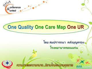One Quality  One Care Map  One UR