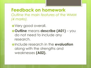 Feedback on homework Outline the main features of the WMM (4 marks).