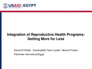 Integration of Reproductive Health Programs:  Getting More for Less