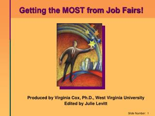 Produced by Virginia Cox, Ph.D., West Virginia University  Edited by Julie Levitt