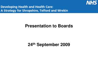 Presentation to Boards 24 th  September 2009