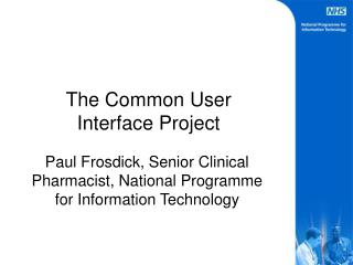 The Common User Interface Project
