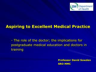Aspiring to Excellent Medical Practice