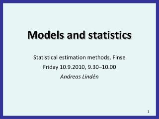 Models and statistics