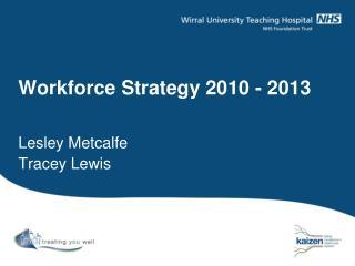 Workforce Strategy 2010 - 2013