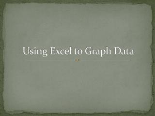 Using Excel to Graph Data