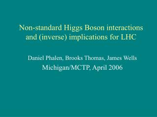 Non-standard Higgs Boson interactions and (inverse) implications for LHC