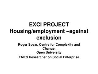EXCI PROJECT Housing/employment –against exclusion
