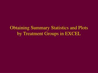 Obtaining Summary Statistics and Plots by Treatment Groups in EXCEL