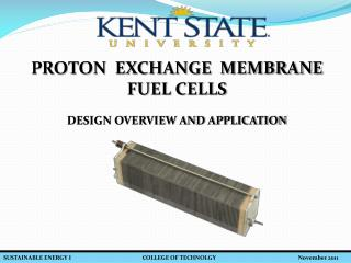 PROTON  EXCHANGE  MEMBRANE FUEL CELLS   DESIGN OVERVIEW AND APPLICATION
