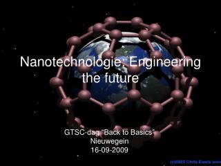 Nanotechnologie: Engineering the future