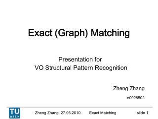 Exact (Graph) Matching