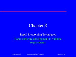 Rapid Prototyping Techniques Rapid software development to validate requirements