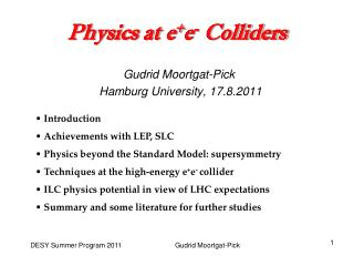 Physics at  e + e -  Colliders