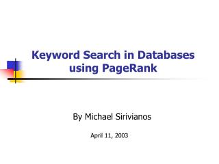 Keyword Search in Databases using PageRank