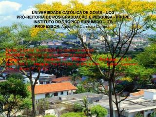 UNIVERSIDADE CAT�LICA DE GOI�S - UCG PR�-REITORIA DE P�S-GRADUA��O E PESQUISA - PROPE