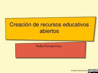 Creación  de  recursos educativos abiertos