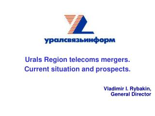 Urals Region telecoms mergers. Current situation and prospects.