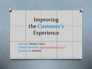 Improving the  Customer's  Experience