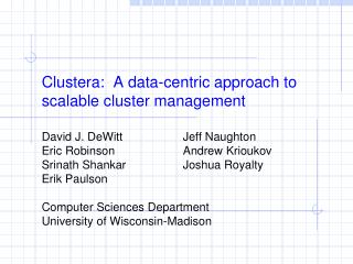 Clustera:  A data-centric approach to scalable cluster management