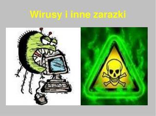 Wirusy i inne zarazki