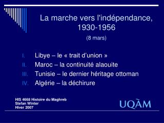 La marche vers l'indépendance, 1930-1956 (8 mars)