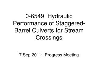 0-6549  Hydraulic Performance of Staggered-Barrel Culverts for Stream Crossings