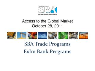 Access to the Global Market October 28, 2011