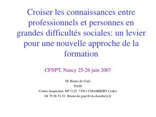 CFNPT, Nancy 25-26 juin 2007 Dr Bruno de Goër PASS