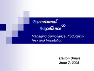 Managing Compliance Productivity, Risk and Reputation