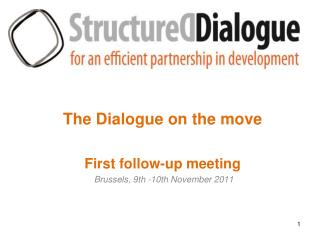 The Dialogue on the move First follow-up meeting Brussels, 9th -10th November 2011